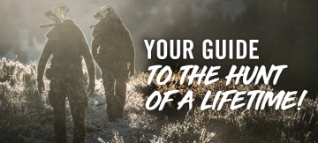Your Guide to the hunt of a lifetime
